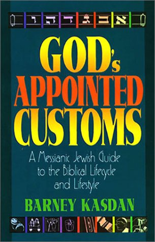 Gods-Appointed-Customs-A-Messianic-Jewish-Guide-to-the-Biblical-Lifecycle-and-Lifestyle-0