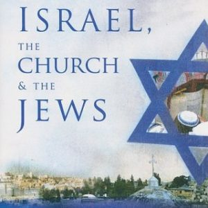Israel-the-Church-and-the-Jews-0